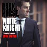 Dark Horse, White Knight, Josh Lanyon