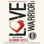 Love Warrior A Memoir, Glennon Doyle