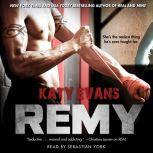 Remy, Katy Evans
