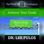 Achieve Your Goals, Lee Pulos
