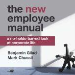 The NEW Employee Manual A No-Holds-Barred Look at Corporate Life, Mark Chussil
