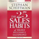 The 25 Sales Habits of Highly Successful Salespeople, Stephan Schiffman