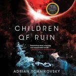 Children of Ruin, Adrian Tchaikovsky