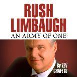 Rush Limbaugh An Army of One, Zev Chafets