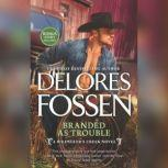 Branded as Trouble, Delores Fossen