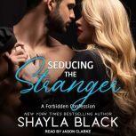 Seducing The Stranger, Shayla Black