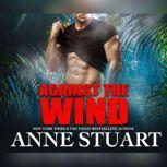 Against the Wind, Anne Stuart