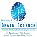 Brain Science Personality, Maturity, and Emotional Intelligence Explained, Tyler Bordan