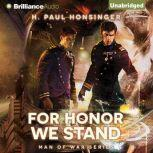 For Honor We Stand, H. Paul Honsinger
