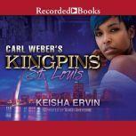 Carl Weber's Kingpins St. Louis, Keisha Ervin