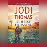 Sunrise Crossing, Jodi Thomas