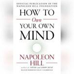 How to Own Your Own Mind, Napoleon Hill