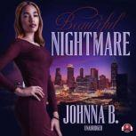 Beautiful Nightmare, Johnna B