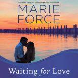 Waiting for Love, Marie Force