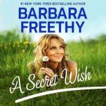 A Secret Wish (Wish Series #1), Barbara Freethy