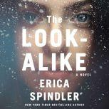 The Look-Alike A Novel, Erica Spindler