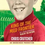 King of the Mild Frontier, Chris Crutcher