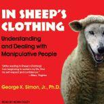 In Sheep's Clothing Understanding and Dealing with Manipulative People, Jr. Simon