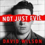 Not Just Evil Murder, Hollywood, and California's First Insanity Plea, David Wilson