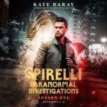 Spirelli Paranormal Investigations: Season One Episodes 1-6, Kate Baray