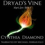 Dryad's Vine, Cynthia Diamond