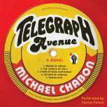 Telegraph Avenue A Novel, Michael Chabon