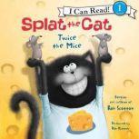 Splat the Cat: Twice the Mice, Rob Scotton
