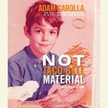 Not Taco Bell Material, Adam Carolla