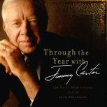 Through the Year with Jimmy Carter 366 Daily Meditations from the 39th President, Jimmy Carter