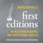 Napoleon Hill's First Editions On Mastering Personal and Professional Success, Napoleon Hill