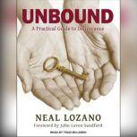 Unbound A Practical Guide to Deliverance, Neal Lozano