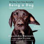 Being a Dog, Alexandra Horowitz