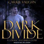 Dark Divide & Badlands Witch A Cormac and Amelia Story, Carrie Vaughn
