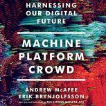 Machine, Platform, Crowd Harnessing Our Digital Future, Erik Brynjolfsson