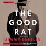 The Good Rat A True Story, Jimmy Breslin