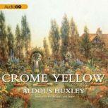 Crome Yellow, Huxley, Aldous