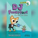 DJ Funkyfoot: Butler for Hire!, Tom Angleberger
