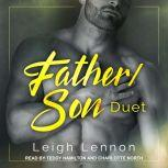 Father/Son Duet Like Father Like Son and Different As Night and Day, Leigh Lennon