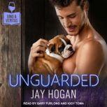 Unguarded, Jay Hogan