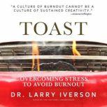 Toast Overcoming Stress to Avoid Burnout, Dr. Larry Iverson