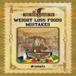 Weight Loss Foods Mistakes, Instafo