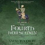 The Fourth Horseman A Gareth & Gwen Medieval Mystery, Sarah Woodbury