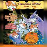 Geronimo Stilton Books #11:  It's Halloween, You 'Fraidy Mouse! & #12:   Merry Christmas, Geronimo!, Geronimo Stilton