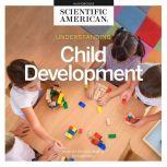 Understanding Child Development, Scientific American