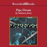 Pipe Dream, Solomon Jones