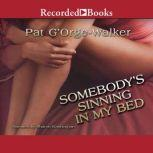 Somebody's Sinning in My Bed, Pat G'Orge-Walker