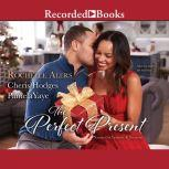 The Perfect Present, Rochelle Alers