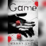 """Game The Sequel to """"I Hunt Killers"""", Barry Lyga"""