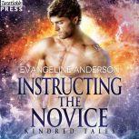 Instructing the Novice A Kindred Tales PLUS Novel: Brides of the Kindred, Evangeline Anderson
