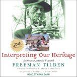 Interpreting Our Heritage Fourth Edition, Expanded and Updated, Freeman Tilden